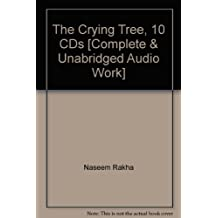 The Crying Tree, 10 CDs [Complete & Unabridged Audio Work]