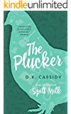 The Plucker: From the World of Spilt Milk