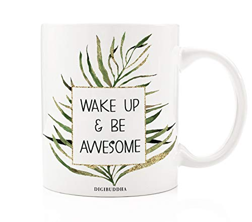 Wake Up & Be Awesome Coffee Mug Home Kitchen Decor Inspirational Gift Pretty Palm Trendy Graphic Novelty Ceramic Cup for Women Greenery Leaf Motivational Quote Idea 11oz Digibuddha