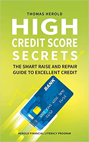 High Credit Score Secrets: The Smart Raise And Repair Guide to Excellent Credit