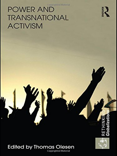 Power and Transnational Activism (Rethinking Globalizations)