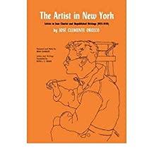 [(The Artist in New York: Letters to Jean Charlot and Unpublished Writings, 1925-1929. )] [Author: Jose Clemente Orozco] [Jun-1974]