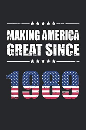 Making America Great Since 1989: Funny 30 Years USA Birthday Gift 30rd Birthday Party Guestbook American Flag 30th Birthday Journal Born In 1989 ... Blank Lines Pages Notebook Diary Memory Book
