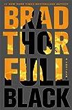 Full Black, Brad Thor, 141658661X