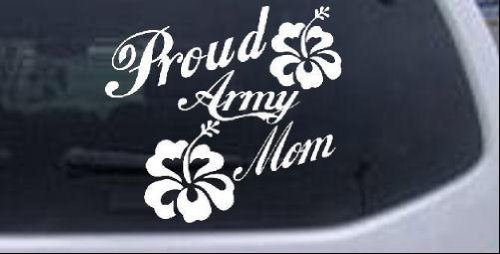 White 10in X 10.8in -- Proud Army Mom Hibiscus Flowers Military Car Window Wall Laptop Decal Sticker