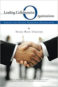 Book Leading Collaborative Organizations: Insights into Guiding Horizontal Organizations by Clayton, Tyrus Ross (2013)