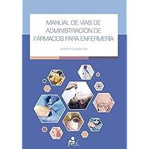 Manual de Administración de Fármacos para Enfermería (Spanish Edition)