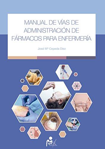 Descargar Libro Manual De Vías De Administración De Fármacos Para Enfermería José Mª Cepeda Diez