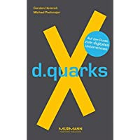 d.quarksX. Auf den Punkt zum digitalen Unternehmen (X-Books.)