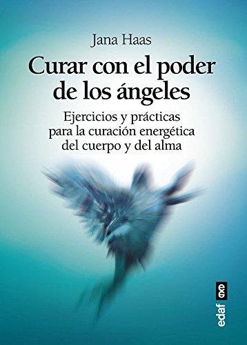 Curar con el poder de los angeles (Spanish Edition) [Jana Haas] (Tapa Blanda)
