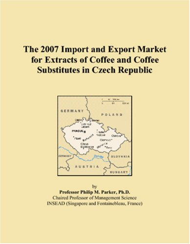 The 2007 Import and Export Market for Extracts of Coffee and Coffee Substitutes in Czech Republic pdf