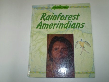 Threatened Cultures: Rainforest Amerindians (Threatened Cultures)
