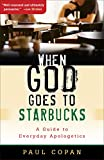 When God Goes to Starbucks: A Guide To Everyday