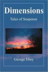 Dimensions: Tales of Suspense by George Ebey (2005-03-31) Paperback