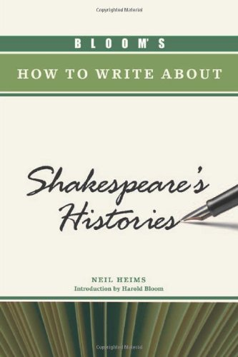 Bloom's How to Write about Shakespeare's Histories (Bloom's How to Write about Literature)