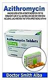 Azithromycin: The Amazing super action antibiotic