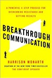 img - for Breakthrough Communication: A Powerful 4-Step Process for Overcoming Resistance and Getting Results (Business Books) book / textbook / text book