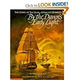 By the Dawn's Early Light: The Story of the Star-spangled Banner