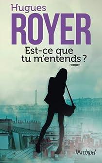 Est-ce que tu m'entends ? par Royer