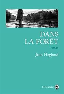 Dans la forêt, Hegland, Jean