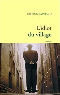 L'idiot du village : fantaisie romanesque