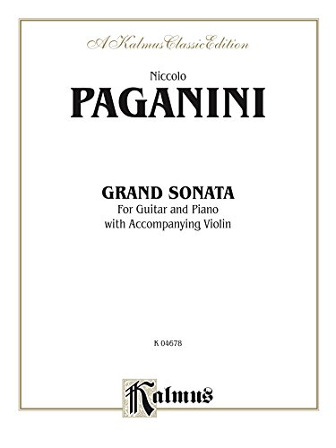 (Grand Sonata: For Guitar and Piano with Accompanying Violin (Kalmus Edition))