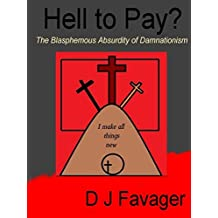 Hell to Pay?: The Blasphemous Absurdity of Damnationism
