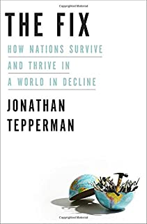 Book Cover: The Fix: How Nations Survive and Thrive in a World in Decline