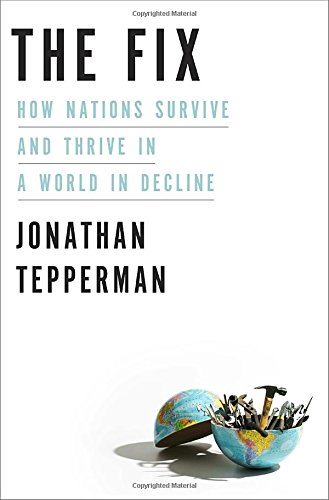 The Fix: How Nations Survive and Thrive in a World in Decline