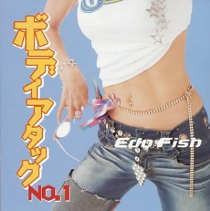 BODY ATTACK NO.1 by EDO FISH FISH (2003-02-14)