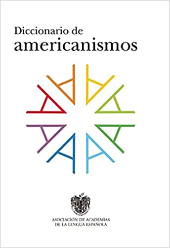 Diccionario De Americanismos Dictionary Of Standarized Latin American Vocabulary Diccionarios Rae Spanish Edition Real Academia De La Lengua Espanola 9788430617517 Books