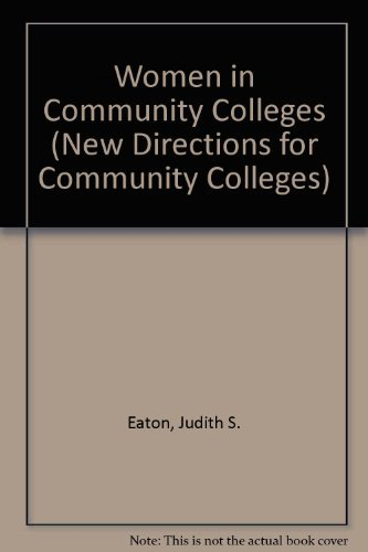 Women in Community Colleges (New Directions for Community Colleges) by Eaton Judith S. (1981-07-01) Paperback