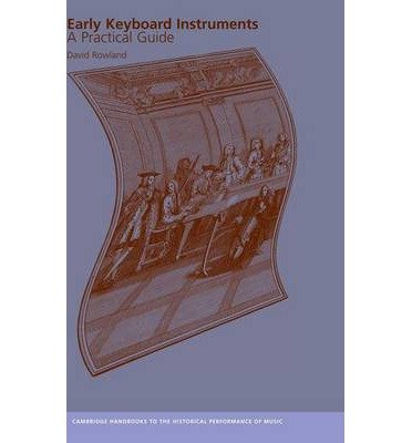 Download [(Early Keyboard Instruments: A Practical Guide)] [Author: David Rowland] published on (February, 2014) pdf epub