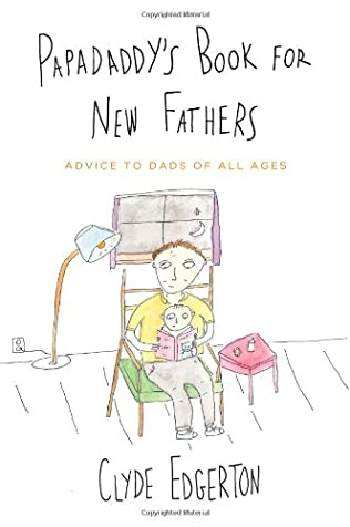 book cover of Papadaddy\'s Book for New Fathers