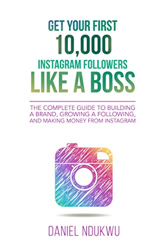 Amazon get your first 10000 instagram followers like a boss get your first 10000 instagram followers like a boss the complete guide to building a fandeluxe Images
