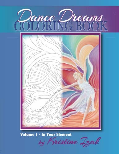 (Dance Dreams Coloring Book: 22 designs to inspire the dancing spirit (In Your Element) (Volume 1))