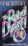 The Rebel Dynasty, F. M. Busby, 0553269887