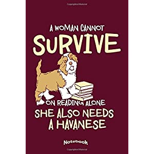 My Funny Havanese Notebook: Cute Notebook, Diary or Journal Gift for Women who are not only Havanese Owners, Breeders, Fans who also love Books, ... Cream Paper, Glossy Finished Soft Cover 25