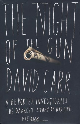The Night of the Gun: A Reporter Investigates the Darkest Story of his Life—His Own