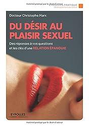 Du désir au plaisir sexuel. Des réponses à vos questions et les clés d'une relation épanouie