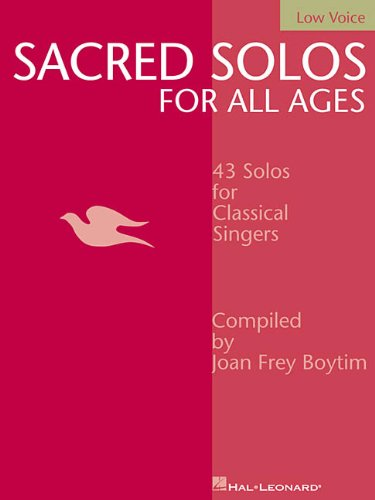 - Sacred Solos for All Ages - Low Voice: Low Voice Compiled by Joan Frey Boytim