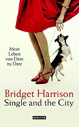 Single and the City: Mein Leben von Date zu Date