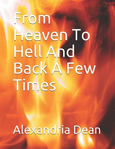 From Heaven To Hell And Back A Few Times