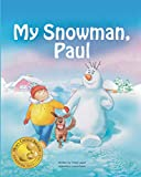 My Snowman, Paul (Snowman Paul Book 1)