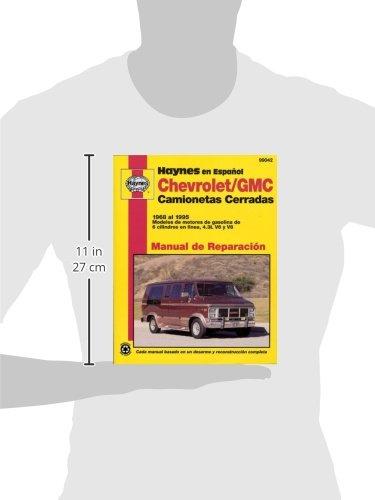 Chevrolet/GMC Camionetas Cerradas Haynes Manual de Reparacion: 68-95 Modelos de motores de gasolina de 6 cilindros en linea, 4.3 Haynes Manuals Spanish: ...