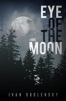 Eye of the Moon by [Obolensky, Ivan]