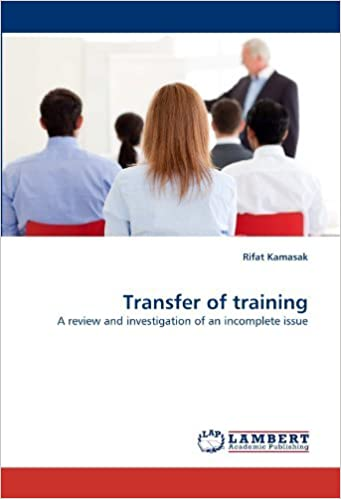 Transfer of training: A review and investigation of an incomplete issue by Rifat Kamasak (2011-04-15)