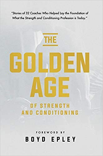 The Golden Age of Strength and Conditioning: Boyd Epley
