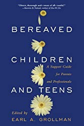 Bereaved Children and Teens: A Support Guide for Parents and Professionals