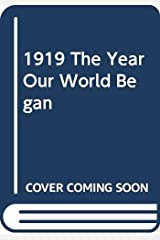 1919 The Year Our World Began Hardcover